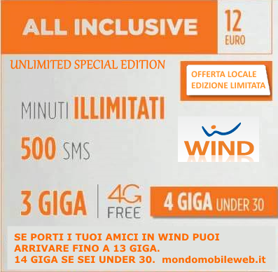 Photo of Wind All Inclusive Unlimited Special Edition: minuti illimitati, 500 Sms, 3 Giga in 4G a 12 euro ogni 4 settimane. Se sei Under 30 avrai 1 GIGA gratis in più