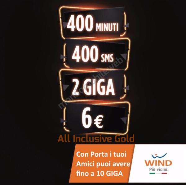 Photo of Wind All Inclusive Gold: 400 minuti, 400 sms, 2 Giga a 6 euro se provieni da Tim. Con Porta i tuoi Amici puoi aumentare i Giga gratis