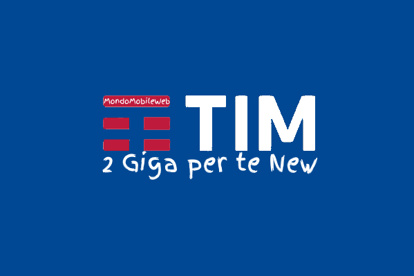 Photo of Tim: 2 Giga Per Te New a 5 euro al mese ad alcuni già clienti