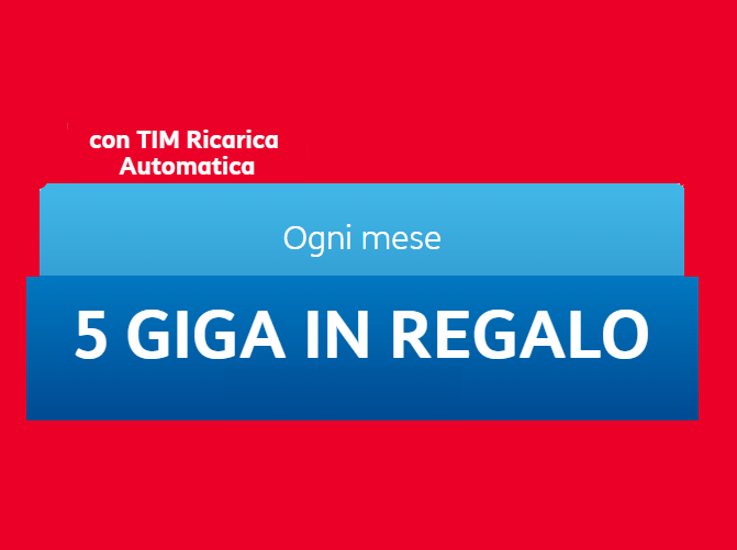 TIM Ricarica Automatica 5 Giga in Regalo
