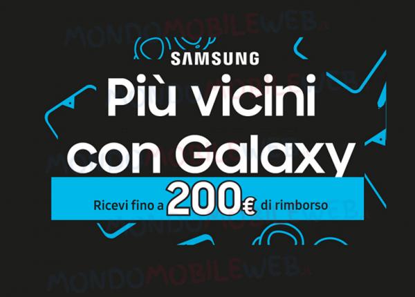 Photo of Samsung Più vicini con Galaxy: fino a 200 euro di rimborso sull'acquisto di alcuni device