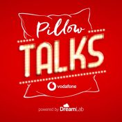 Pillow Talks Vodafone