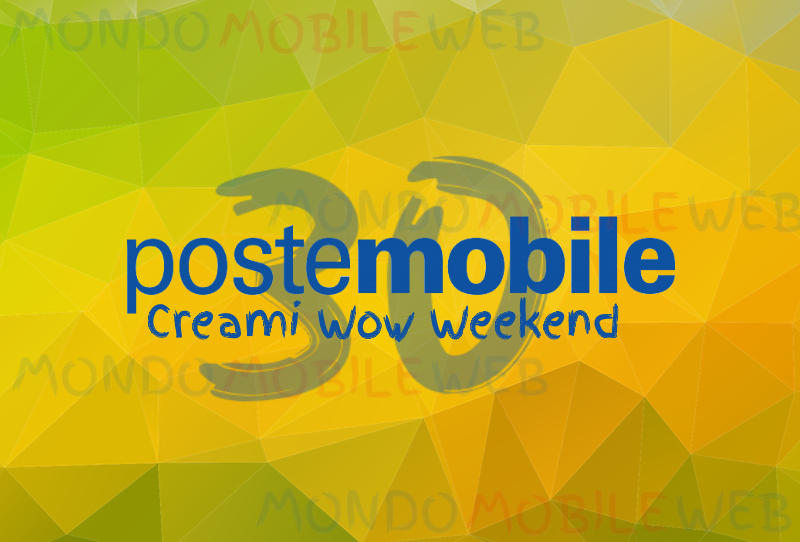 Photo of Nuova PosteMobile Creami WOW Weekend 30GB: 30 Giga, minuti e SMS illimitati a 4,99 euro al mese